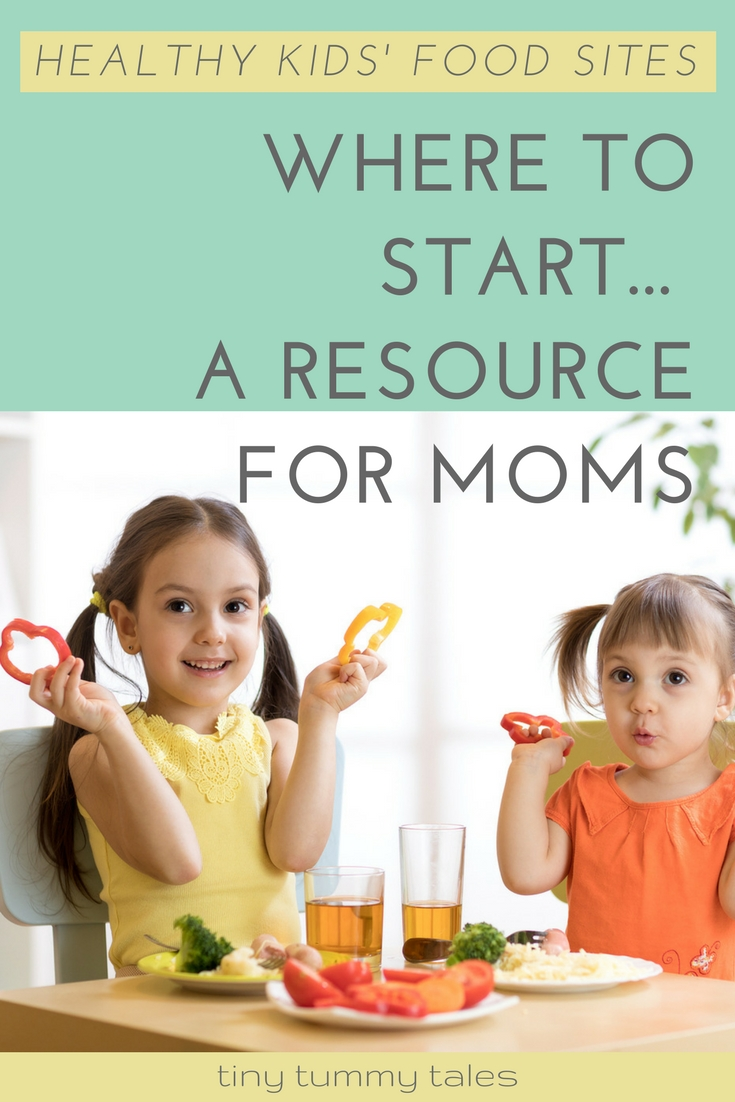 Healthy kids food websites, where to start. A resource for moms.