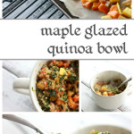 Delicious and light, fall quinoa bowl with maple glazed root veggies!