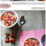 Delicious & creamy strawberry-coconut breakfast oatmeal recipe! This is quick, easy, and kid loved! Great breakfast idea for healthy kids.