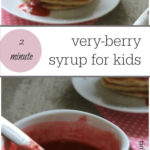 Reduce the amount of sugar your kids eat! Quick and easy blender berry syrup for healthy kids.