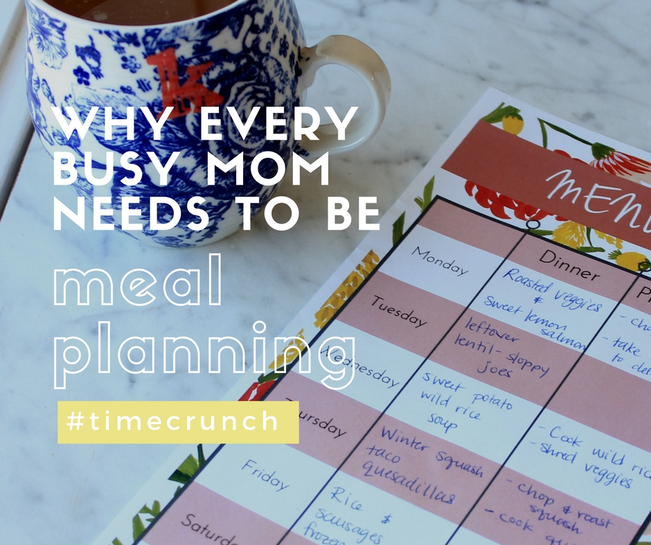 Why busy moms should spend the time to meal plan! Cut down on the chaos and make meal prep a breeze.