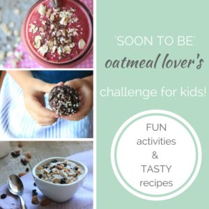 Fun and free Healthy eating challenge for kids! Activities, adventure stories, and tasty breakfast and snack Oatmeal recipes!
