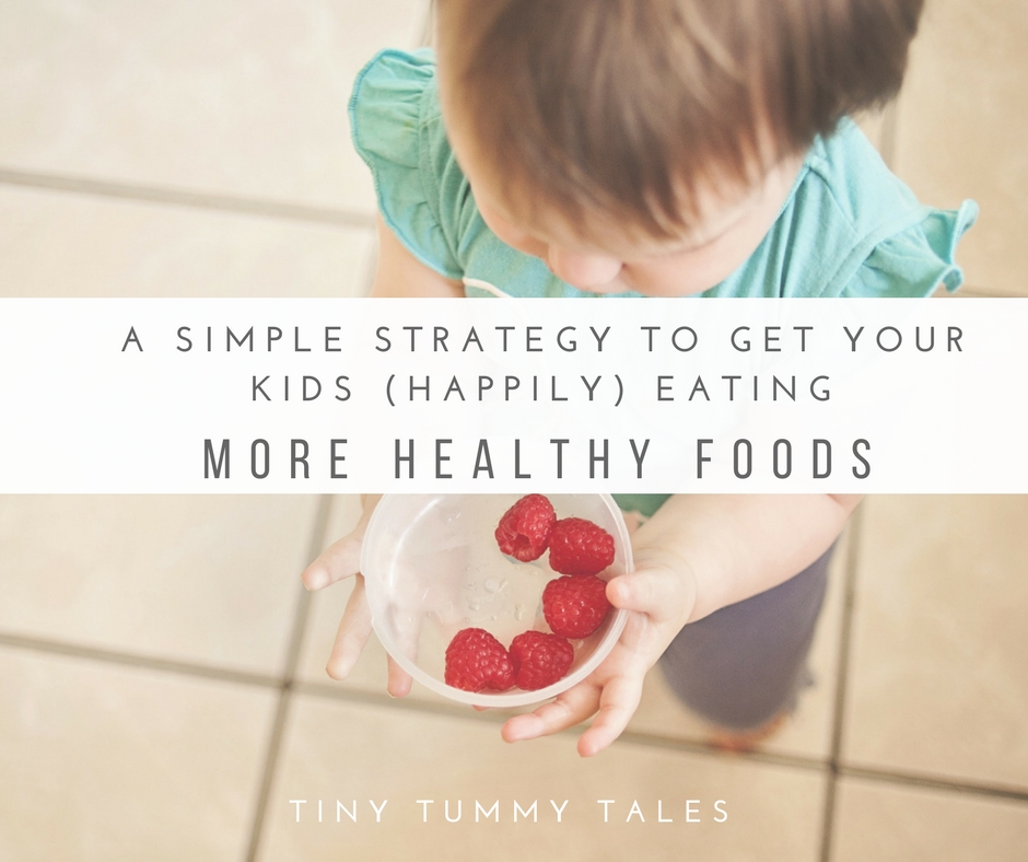 Get kids eating healthy foods with a simple strategy