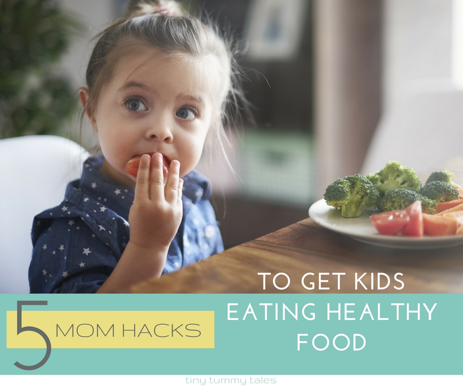5 hacks for mom to get kids to eat healthy food